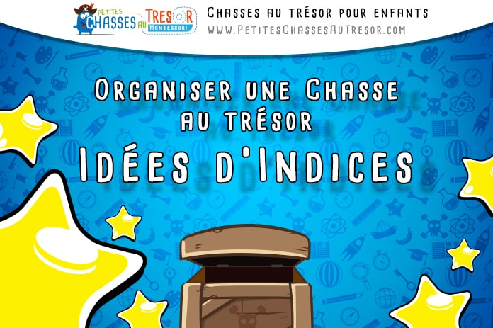 Indice chasse au tr sor le guide - Organiser une chasse au tresor ...