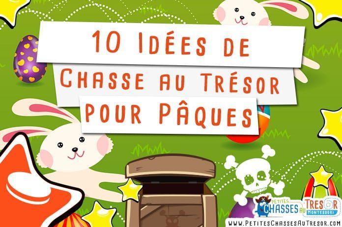 10 Idees De Chasse Au Tresor Pour Paques Les Kits