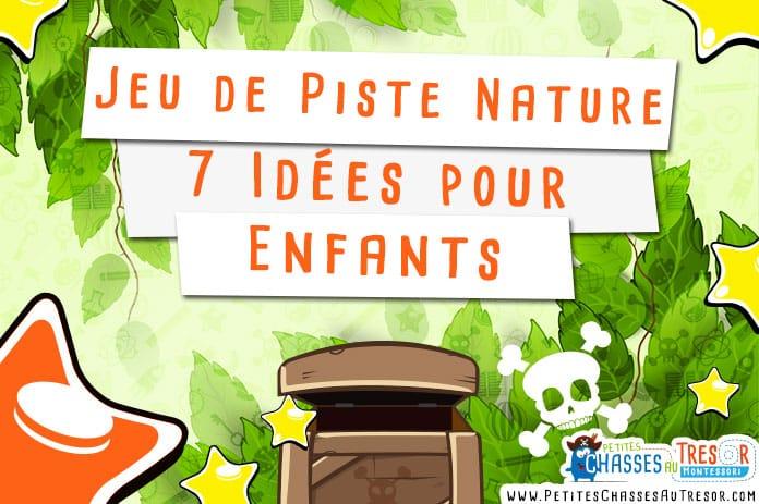 Connu Jeu de Piste Nature : 7 Idées pour vos Enfants TA93