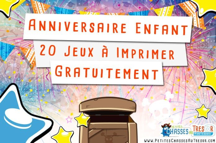 anniversaire enfant 20 kits de jeux imprimer gratuitement. Black Bedroom Furniture Sets. Home Design Ideas