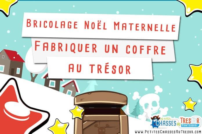 Bricolage no l maternelle fabriquer un coffre au tr sor for Combricolages noel maternelle
